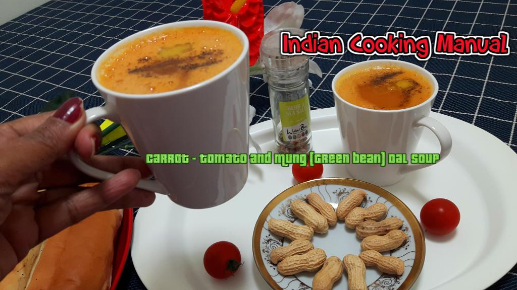 Carrot (Gajar) Tomato (Tamatar) and Mung (Green bean) Dal Soup
