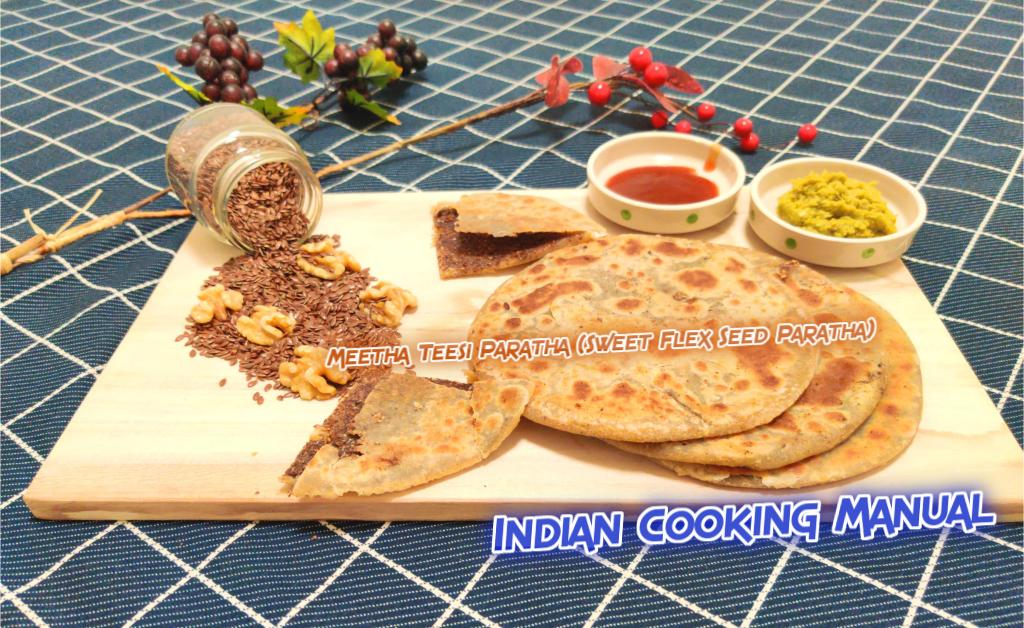 Flax Seed /Teesi /Linseed Paratha (sweet)