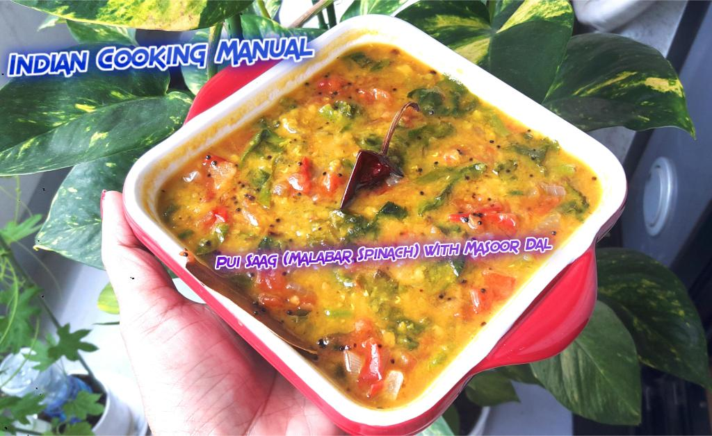 Pui Saag (Malabar Spinach) with Masoor Dal/ Red Lentil