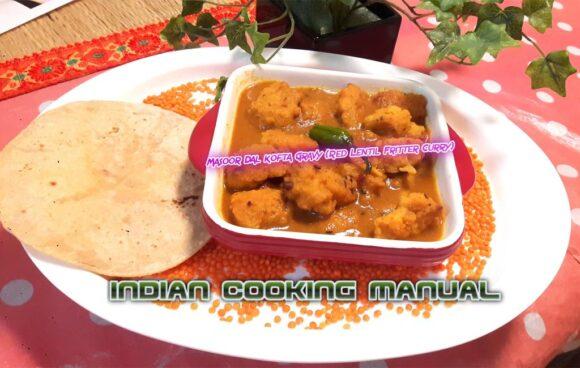 Masoor Dal kofta Gravy (Red Lentil Fritter Curry)